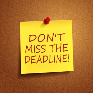 dont miss the deadline